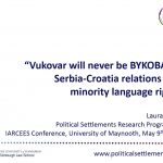 """Vukovar will never be BYKOBAP"": Serbia-Croatia relations and minority language rights"