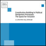 Constitution-Building in Political Settlement Processes: The Quest for Inclusion