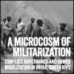 A Microcosm of Militarization: Conflict, Governance, and Armed Mobilization in Uvira, South Kivu