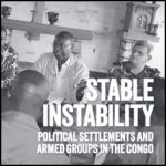 Stable Instability: Political Settlements and Armed Groups in the Congo