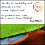 Atrocity, Accountability, and Amnesty in a 'Post- Human Rights World'?
