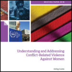 Understanding and Addressing Conflict-Related Violence Against Women
