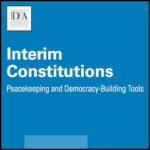 Interim Constitutions: Peacekeeping and Democracy-Building Tools, Final Report