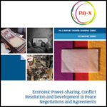 Economic Power-sharing, Conflict Resolution and Development in Peace Negotiations and Agreements