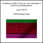 Escalating Conflict in Burundi: The Challenges of Overcoming Radicalisation