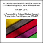 The Relationship of Political Settlement Analysis to Peacebuilding from a Feminist Perspective