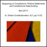 Bargaining on Constitutions: Political Settlements and Constitutional State-building