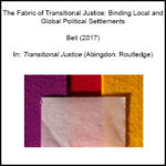 The Fabric of Transitional Justice: Binding Local and Global Political Settlements