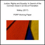 Justice, Rights and Equality: In Search of the Common Good in an Era of Transition