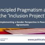 Principled Pragmatism and the 'Inclusion Project', Implementing a Gender Perspective in Peace Agreements