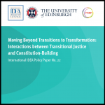 Moving Beyond Transitions to Transformation: Interactions between Transitional Justice and Constitution-Building