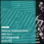 Radical disagreement and self-determination disputes