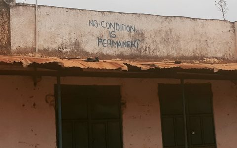 """No condition is permanent"" - graffiti in Yei, South Sudan"