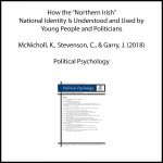 "How the ""Northern Irish"" National Identity Is Understood and Used by Young People and Politicians"