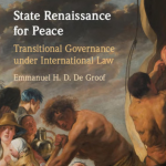 State Renaissance for Peace: Transitional Governance under International Law
