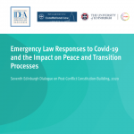 Emergency Law Responses to Covid-19 and the Impact on Peace and Transition Processes