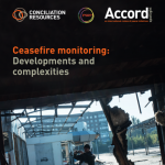 Ceasefire Monitoring: Developments and Complexities